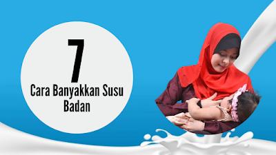 7 Cara Banyakkan Susu Badan