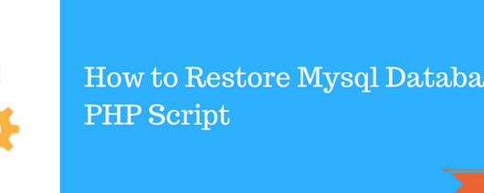 How to Restore Mysql Database Using PHP