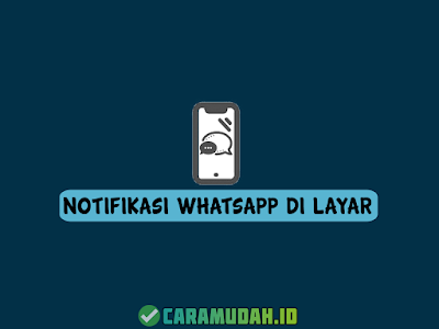 Cara Mudah Menampilkan Notifikasi WA (WhatsApp) Di Layar Kunci HP Android