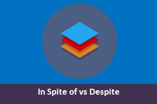 Perbedaan Despite dan In Spite Of dalam Bahasa Inggris