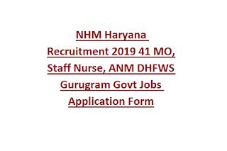 NHM Haryana Recruitment 2019 41 MO, Staff Nurse, ANM, EMT DHFWS Gurugram Govt Jobs Application Form
