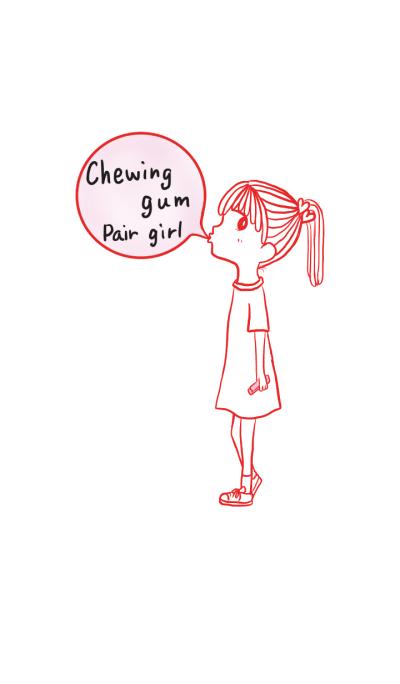 Chewing gum girl ~pair~