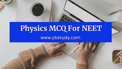 Physics MCQ for NEET