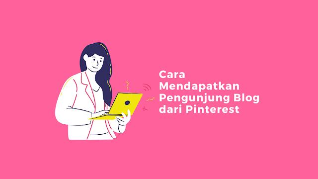 Cara Mendapatkan Pengunjung Blog dari Pinterest