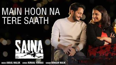 SAINA Main Hoon Na Tere Saath Lyrics