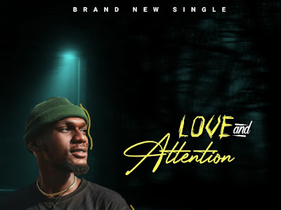 DOWNLOAD MUSIC: Yungie - Love And Attention