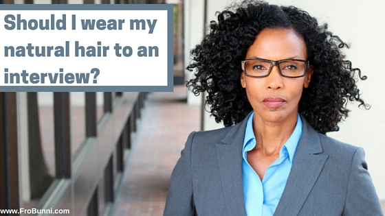 FroBunni | Should I wear my natural hair to an interview?