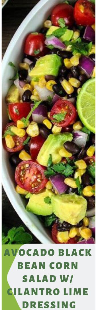 Avocado black bean corn salad with cilantro lime dressing #salad # healthyfood