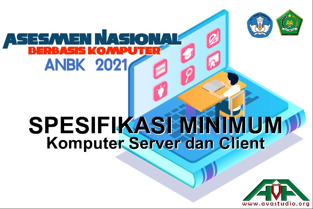 ANBK 2021 - Spesifikasi Komputer Server dan Client Asesmen Nasional Berbasis Komputer 2021