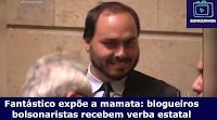 Fantástico expõe a mamata: blogueiros bolsonaristas recebem verba estatal