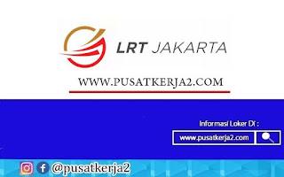 Lowongan Kerja Jakarta SMK D3 LRT Jakarta Oktober 2020