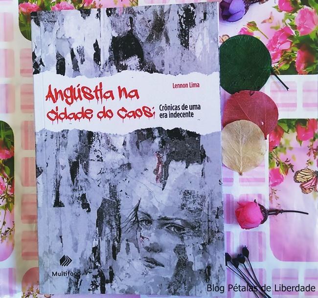 Resenha, livro, Angustia-na-cidade-do-caos, Lennon-Lima, Multifoco, blog-literario, blog-literario-petalas-de-liberdade, capa, opiniao, critica