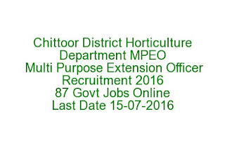 Chittoor District Horticulture Department MPEO Multi Purpose Extension Officer Recruitment 2016 87 GovtJobsOnline Last Date 15-07-2016
