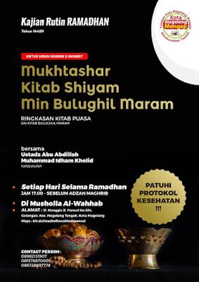 KAJIAN RUTIN Romadhon Kitab Mukhtashor Kitab Shiyam Min Bulughil Marom bersama Ustadz Abu Abdillah Muhammad Idham Kholid hafizhahulloh di Musholla Al Wahhab Poncol kota Magelang