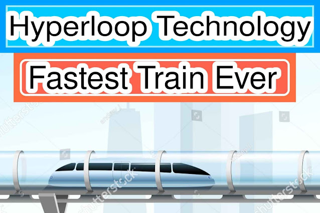 What is Hyperloop  Technology With Full In Full Information