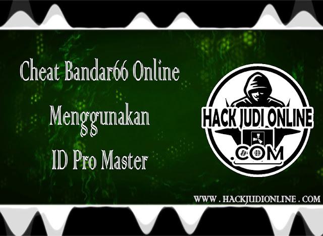 Cheat Bandar66 Online Menggunakan ID Pro Master
