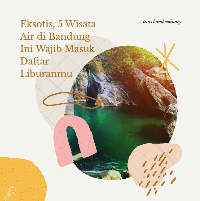 Eksotis, 5 Wisata Air di Bandung Ini Wajib Masuk Daftar Liburanmu