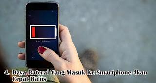 Daya Baterai Yang Masuk Ke Smartphone Akan Cepat Habis