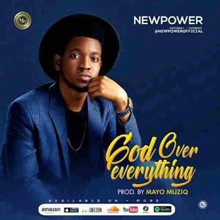 Newpower - God Over Everything