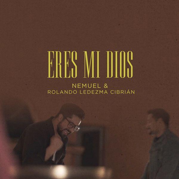 Nemuel – Eres Mi Dios (Single) 2021 (Exclusivo WC)