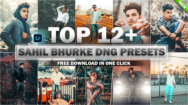 Download Top 12+ Sahil Bhurke Lightroom DNG Presets In One Click By Deepak Creations
