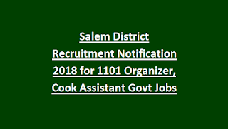 Salem District Recruitment Notification 2018 for 1101 Organizer, Cook Assistant Govt Jobs