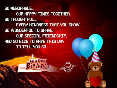 Happy Birthday Wises Cards For friends: our happy times together,