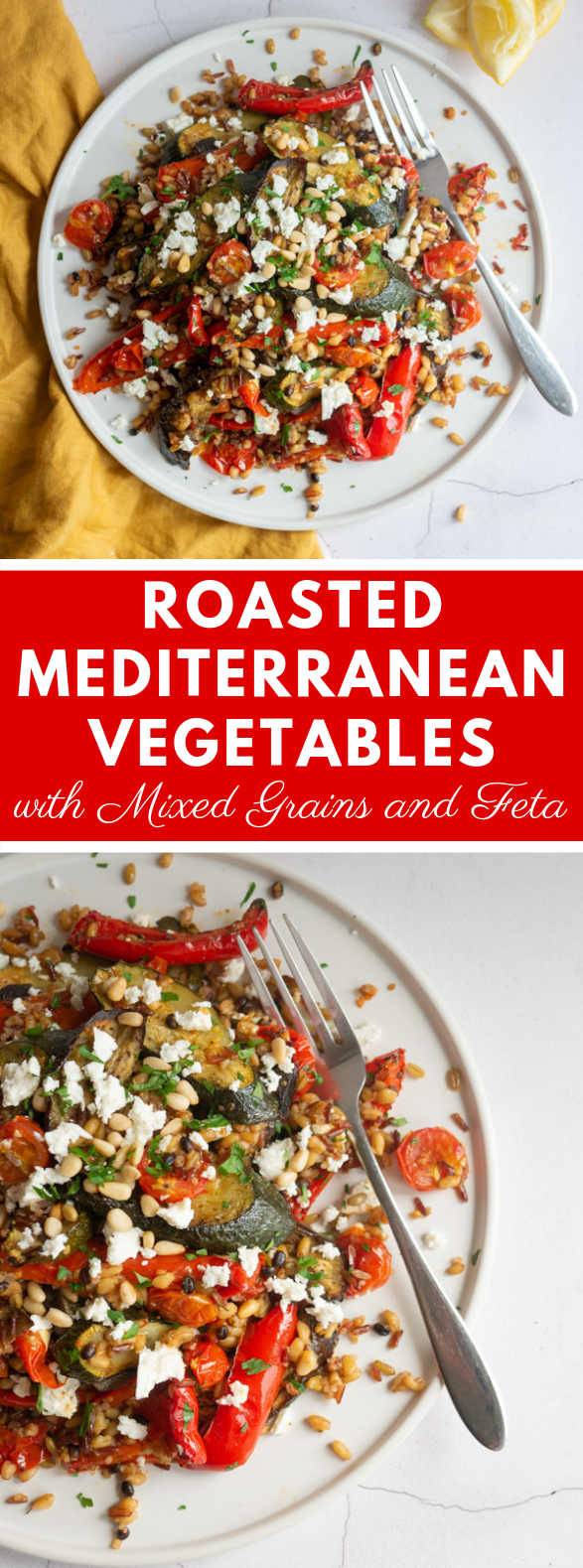 ROASTED MEDITERRANEAN VEGETABLES WITH MIXED GRAINS AND FETA #vegetarian #weeknightdinner
