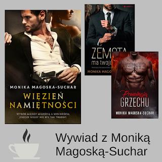 Wywiad z pisarką Moniką Magoską - Suchar