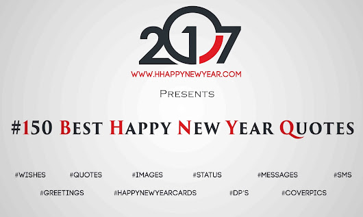 #150 Best Happy New Year 2017 Quotes, Wishes, Messages, Greetings, SMS - Happy New Year 2017