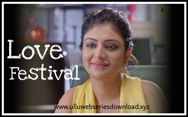 Love Festival ULLU Web Series Watch or Download on ULLU App