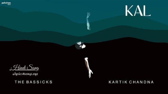 KAL LYRICS - Kartik Chandna | Lyrics4songs.xyz