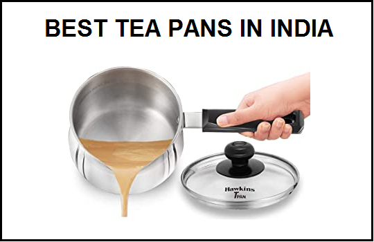 Best Tea Pans in India
