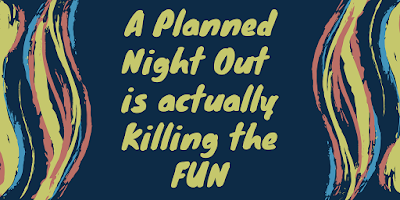 Plan Minimally to Enjoy the Most Night Out Fun