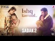 इश्क कमाल Ishq Kamaal Hindi Lyrics – Sadak 2 | Sanjay Dutt | Alia | Aditya roy Kapoor