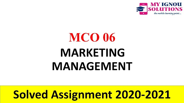 MCO 06 MARKETING MANAGEMENT  Solved Assignment 2020-21