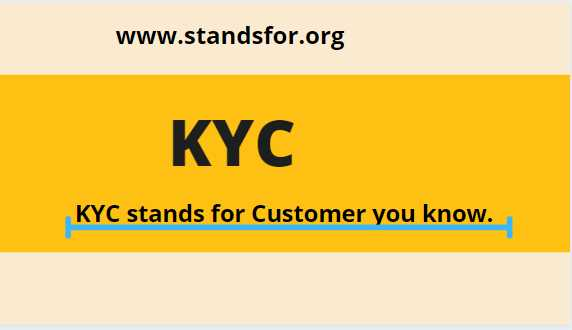 KYC- KY C stands for Customer you know.