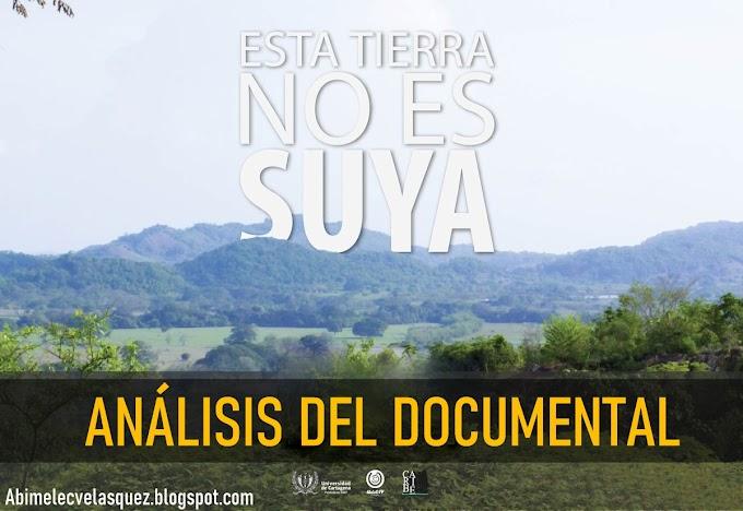 """ANÁLISIS DEL DOCUMENTAL """"ESTA TIERRA NO ES SUYA"""""""