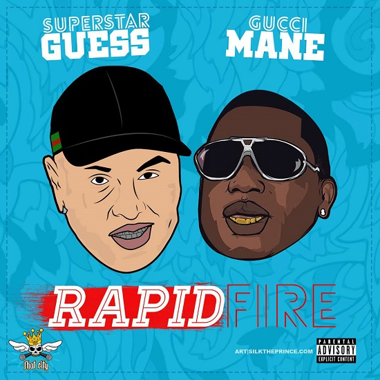 Superstar Guess - Rapid Fire (Feat. Gucci Mane)