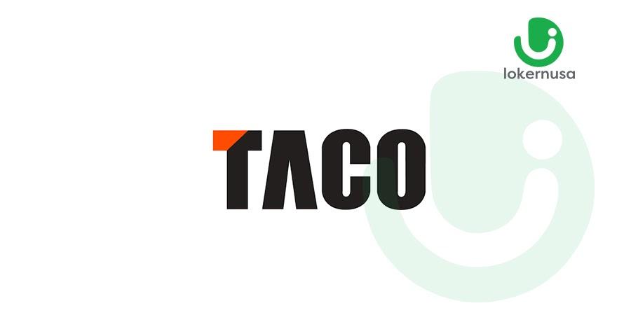 Lowongan Kerja PT Tangkas Cipta Optimal (TACO)
