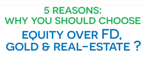 Why investment in Equity is Better Than Gold,Fd,Real estate