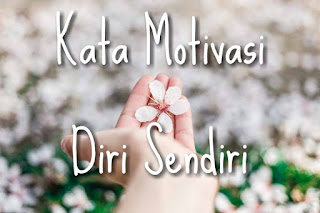 Kumpulan kata motivasi untuk diri sendiri