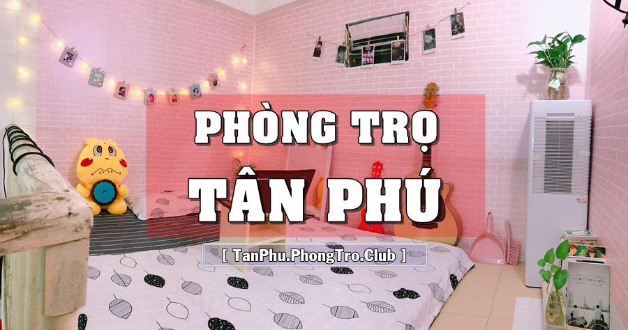Nhóm phòng trọ khu vực Tân Phú - Nơi sinh viên CĐ CNTT TP.HCM có thể tham gia tìm phòng trọ
