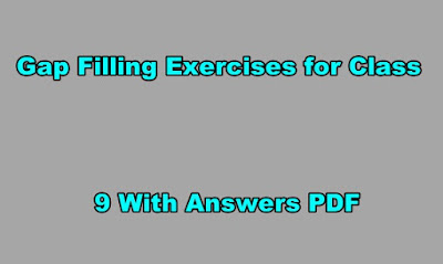 Gap Filling Exercises for Class 9 With Answers PDF