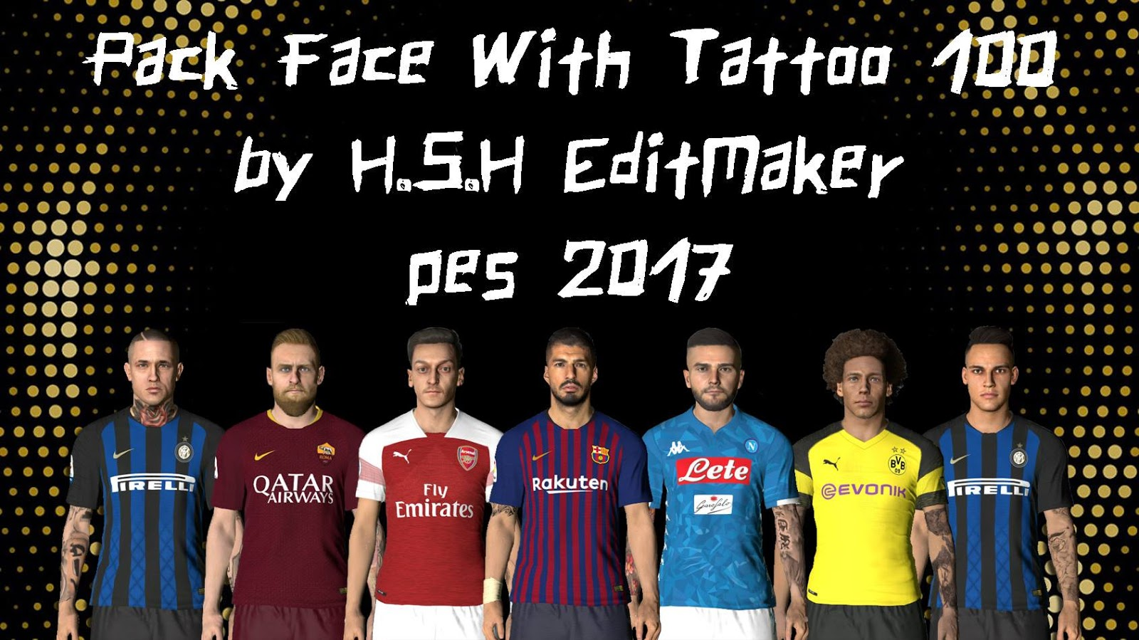 Pack Face With Tattoo 100 PES 2017 by H.S.H EditMaker