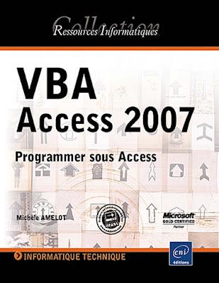 VBA Access 2007 - Programmer sous Access - Michèle Amelot