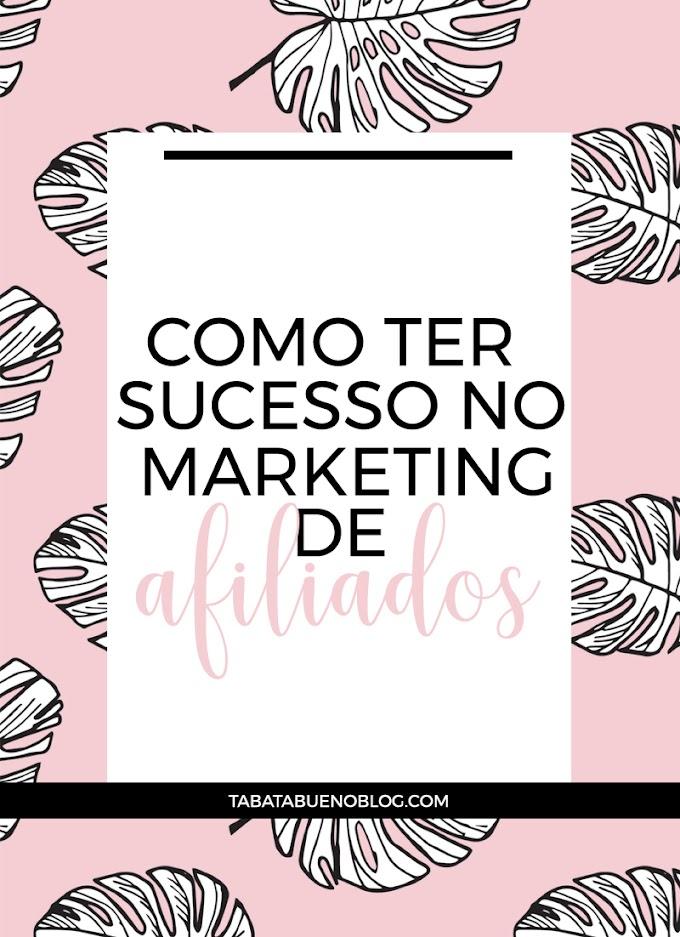 3 passos para obter sucesso no Marketing de Afiliados