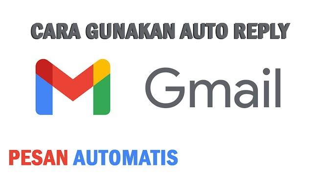 Cara Setting Auto Reply pada Gmail