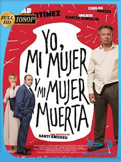 Yo, Mi Mujer Muerta y Mi Mujer Muerta (2019) [1080P] Latino [Google Drive] Panchirulo