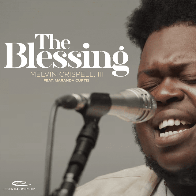 [Music +  Video] The Blessing - Melvin Crispell, III feat  Maranda Curtis